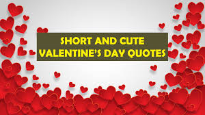 Short And Cute Valentines Day Quotes Happy Valentines Day 2019