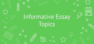 unique informative essay topics examples to help you out 21 great informative essay topics you can choose from