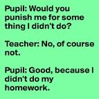 Didn t do my homework