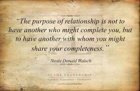 Neale Donald Walsch's Week: AL Inspiring Quote on Relationships ... via Relatably.com