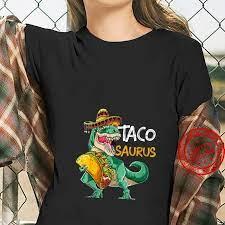 Womens Tacosaurus Cinco de Mayo Shirt ...