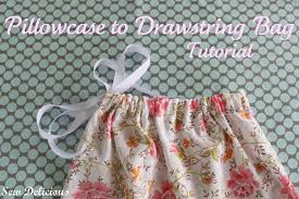 pillowcase to drawstring bag tutorial