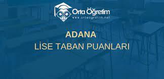 Adana Lise Taban Puanları 2021 ve Yüzdelik Dilimleri - Ortaöğretim.net