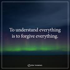 To Forgive Design To Understand Everything Is To Forgive Everything Zen Thinking