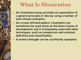lecture eleven illustration ppt video online what is illustration an illustration essay provides an explanation of a general principle or idea by