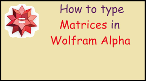 how to type a matrix in wolfram alpha