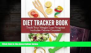 Pdf Diet Tracker Book Track Your Weight Loss Progress Includes