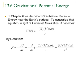 13 6 gravitational potential energy in chapter 8 we described gravitational potential energy near the earth s surface
