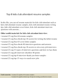 Top 8 kids club attendant resume samples In this file, you can ref resume  materials ...