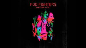Foo Fighters Walk Wasting Light Lyrics Foo Fighters Walk With Lyrics