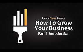 how to grow your painting business part 1 introduction by painter choice