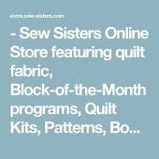 Canada's online store for quilt fabric. We sell fabric (all ... & Sew Sisters Online Store featuring quilt fabric, Block-of-the-Month Adamdwight.com