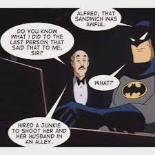 bcoz boy u r messing with a wrong guy alfred batman brucewayne batman iron man fanboy