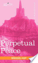 perpetual peace a philosophical essay immanuel kant google books immanuel kant