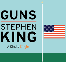 guns non fiction essay by stephen king available as a kindle guns non fiction essay by stephen king available as a kindle single and audio editon from audible com