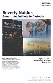 teatalk quot eco art an antidote to dystopia quot beverly teatalk quot eco art an antidote to dystopia quot beverly naidus