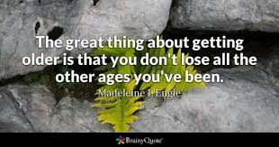 Getting Older Quotes Delectable Getting Older Quotes BrainyQuote