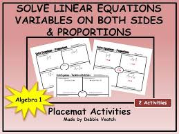 solve linear equations with variables on both sides and from proportions placemat activities by debbiesalgebraactivities teaching resources tes