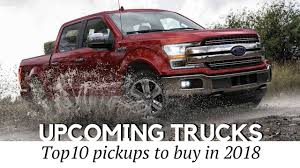 8 New Pickup Trucks Coming in 2018 (Reviewing Towing Capacity and ...