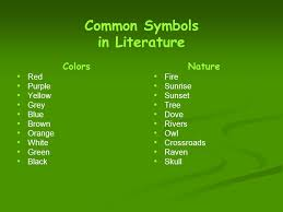 symbols and symbolism in literature what are symbols and where  6 common symbols in literature colors red purple yellow grey blue brown orange white green black nature fire sunrise sunset tree dove rivers owl crossroads