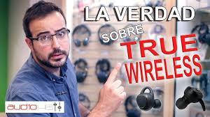 La Verdad sobre True <b>Wireless</b>. Auriculares - YouTube