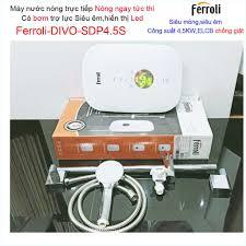 Máy nước nóng Ferroli Divo SDP4.5S có bơm màn hình LED hiển thị nhiệt độ,  Bình nước nóng trực tiếp Ferroli khuyến mãi tốt giá rẻ