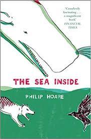 The <b>Sea Inside</b>: Amazon.co.uk: Philip Hoare: 9780007412136: Books