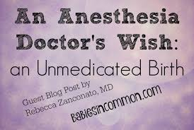 blog an anesthesia doctor s wish an unmedicated birth guest post an anesthesia doctor s wish an unmedicated birth guest post