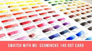 Swatch With Me All The Schmincke Schmincke Horadam 140 Color Dot Card