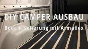 Diy Campervan Ausbau 03 Boden Isolieren Mit Armaflex Vanlife