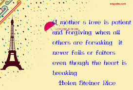 Mother Love Quotes Custom A Mother's Love Is Patient And Forgiving Quotes