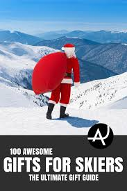 best gifts for skiers and snowboarders best ski gear skiing tips for beginners