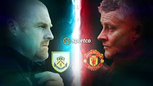 Burnley vs Manchester United Prediction, Head to Head, Team News & Probable  Line ups