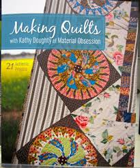 Making Quilts with Kathy Doughty of Material Obsession &  Adamdwight.com