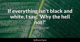 Black And White Picture Quotes Amazing Black And White Quotes BrainyQuote