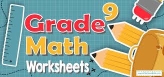 grade 9 math worksheets effortless math