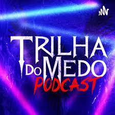 Trilha Do Medo - Podcast de Terror