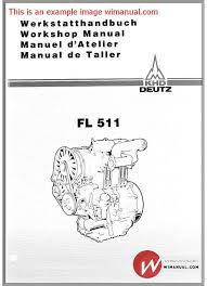 deutz engine f511 w workshop manuals pdf this manual has deutz engine f511 w workshop manuals pdf this manual has detailed illustrations as well as step by step written instructions the necessary