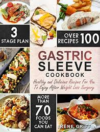 gastric sleeve cookbook healthy and delicious recipes for you to enjoy after weight loss surgery