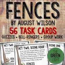 fences by wilson handouts activities and teaching files  fences by wilson task cards activities quizzes d