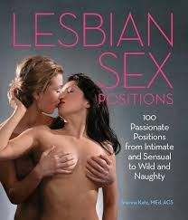 Lesbian Sex Positions 100 Passionate Positions from Intimate and.
