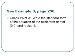 4 see example 3 page 236 check point 3 write the standard form of the equation of the circle with center 0 0 and radius 4