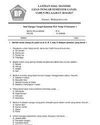 Berikut ini adalah berkas contoh soal uts kelas 6 semester 1 dan 2 dan kunci jawaban. Soal Uts Plh Kelas 6 Semester 1