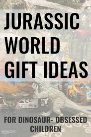 juric world gifts for the dinosaur super fan my son is obsessed with dinosaurs