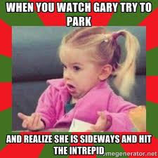 When you watch Gary try to park and realize she is sideways and ... via Relatably.com
