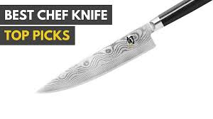Kitchen Knife Comparison Chart Best Chef Knife 2019 Reviews And Buyers Guide