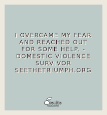 i overcame my fear and reached out for some help domestic   i overcame my fear and reached out for some help domestic violence survivor