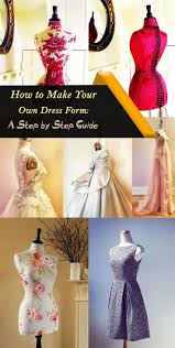 Design And Create Your Own Clothes How To Make Your Own Dress Form A Step By Step Guide Make