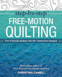 Step-by-Step Free-Motion Quilting by Christina Cameli & STEP-BY-STEP FREE-MOTION QUILTING Turn 9 Simple Shapes into 80+ Adamdwight.com