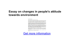 essay on changes in people s attitude towards environment google  essay on changes in people s attitude towards environment google docs